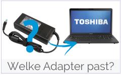 Welke Toshiba adapter, oplader is geschikt voor mijn Toshiba laptop?